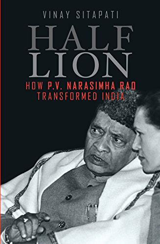 Half - Lion: How P.V. Narasimha Rao Transformed India