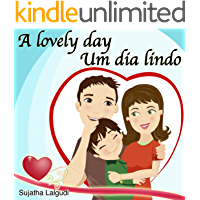 Kids Valentine book: A Lovely day. Um dia lindo: Livros infantis. Portuguese kids book. (Bilingual Edition) English Portuguese Picture book for children,Childrens ... Books for Children: para crianças Livro 14)