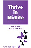 Thrive In Midlife: How To Find Your Reset Button