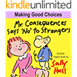 "Mr. Consequences Says 'No"" to Strangers (A Children's Picture Book)"