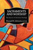 Sacraments and Worship: The Sources of Christian Theology