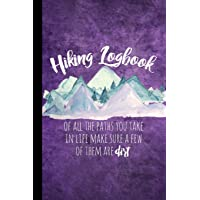 """Hiking Logbook: Hiking Journal with Prompts to Write In, Hiking Gifts, Trail Log Book, Hiker's Journal, 6"""" X 9"""" Travel Size Hiking Log Book"""