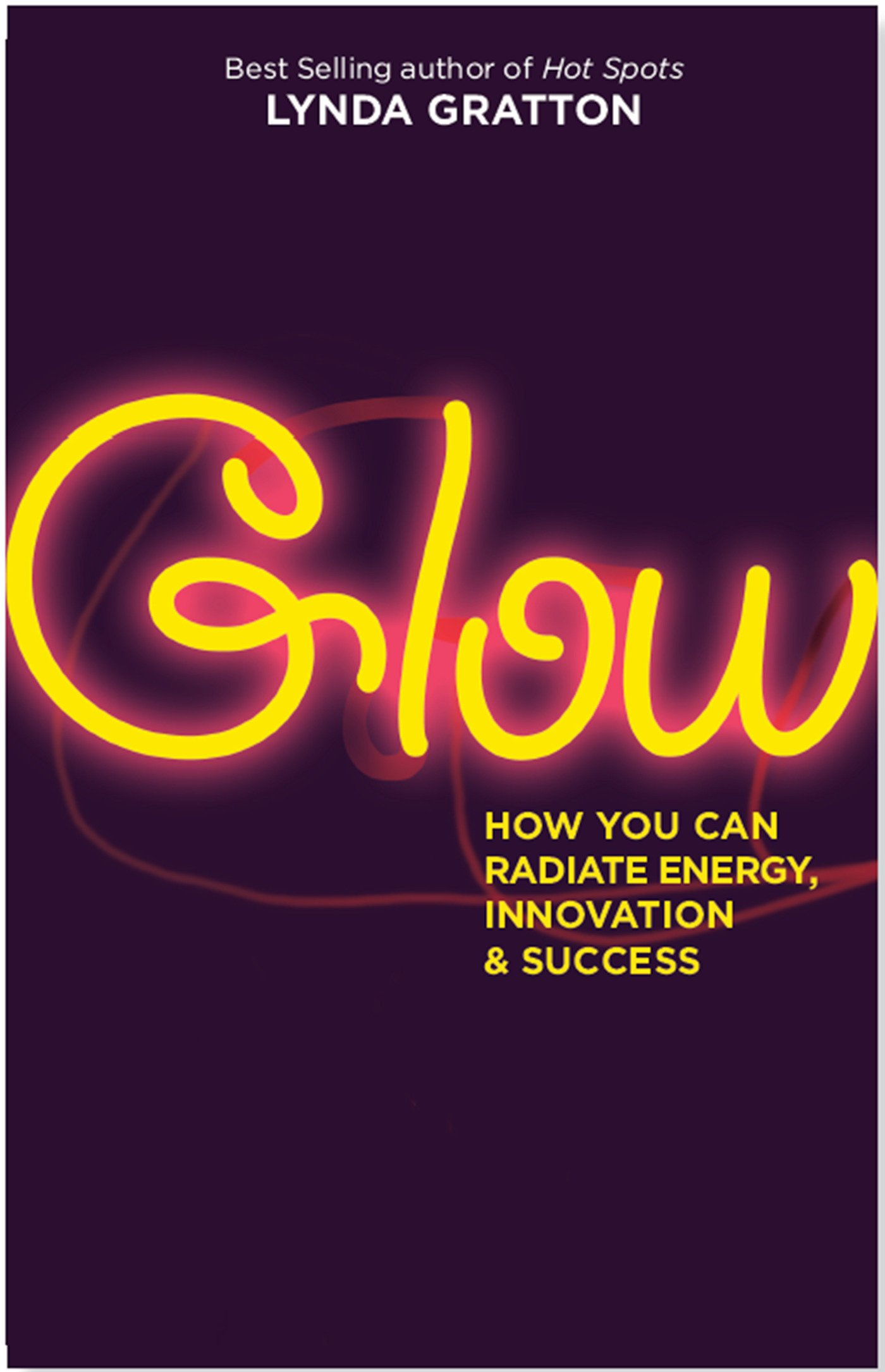 Download Glow: How You Can Radiate Energy, Innovation, and Success PDF