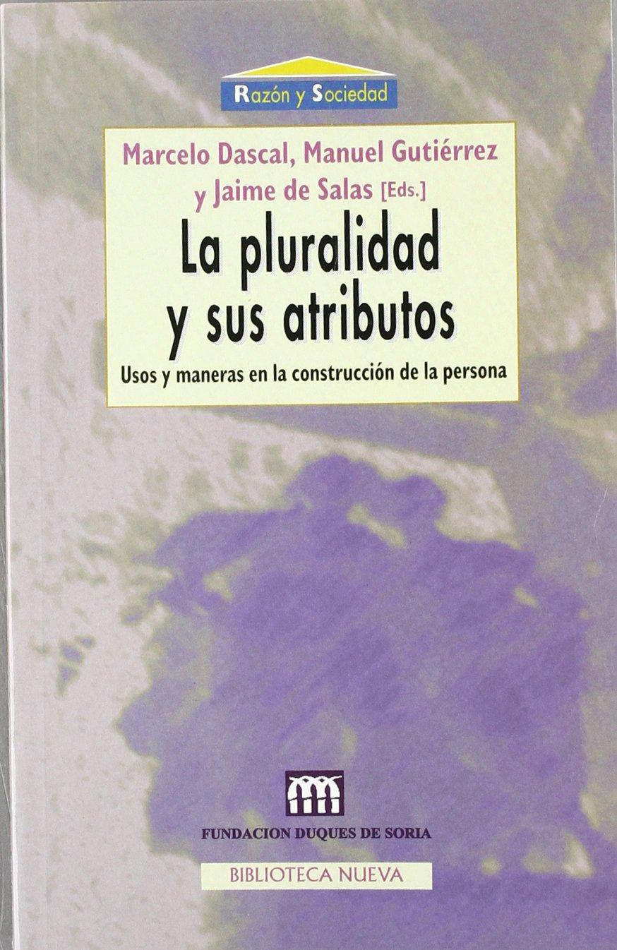 La pluralidad y sus atributos (Razón y Sociedad): Amazon.es: VV. AA., M. Dascal, M. y De Salas, J. (Eds.) Gutiérrez: Libros