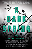 A Dark Spring (Stories That Twist & Tangle)