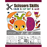 Scissors Skill Color & Cut out and Glue: 50 Cutting and Paste Skills Workbook, Preschool and Kindergarten, Ages 3 to 5…