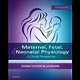 Maternal, Fetal, & Neonatal Physiology - E-Book: A Clinical Perspective (Maternal Fetal and Neonatal Physiology)
