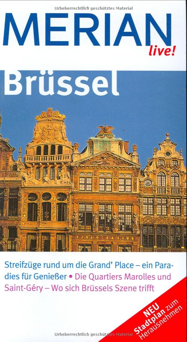MERIAN live! Reiseführer Brüssel Taschenbuch – 15. April 2008 Christine Rettenmeier Michael Herl Merian / HOLIDAY 3834203378