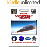 Secret Government Projects: Discover what DARPA, CIA, NASA, and NSA has been hiding from you! (Blue Planet Project Book 16)