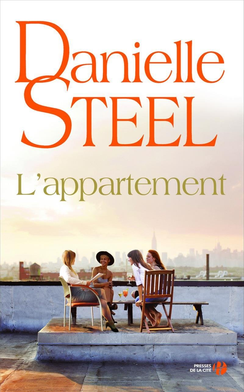 L'Appartement Broché – 3 mai 2018 Danielle STEEL Marion ROMAN L' Appartement Presses de la Cité