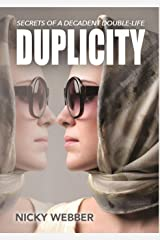 Duplicity: Secrets of a Decadent Double-Life Kindle Edition