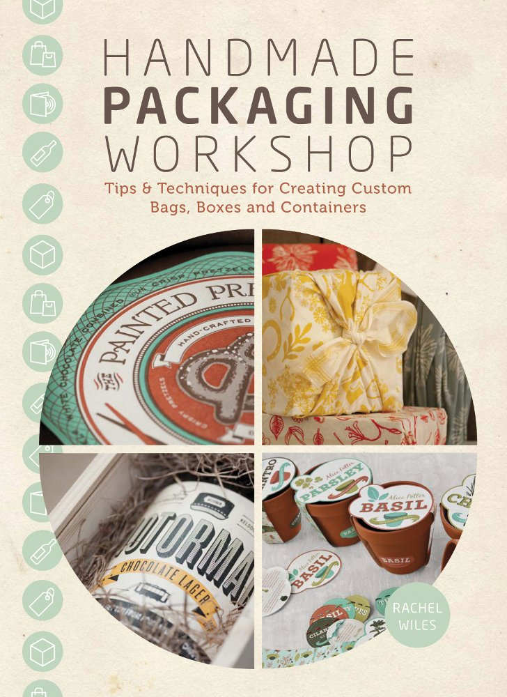 Download Handmade Packaging Workshop: Tips, Tools & Techniques for Creating Custom Bags, Boxes and Containers pdf epub