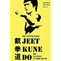 The Latter Stage Jeet Kune Do: The Beginner's Guide to the Martial Arts Developed by Bruce Lee (English Edition)