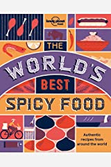 The World's Best Spicy Food: Authentic recipes from around the world (Lonely Planet) Paperback