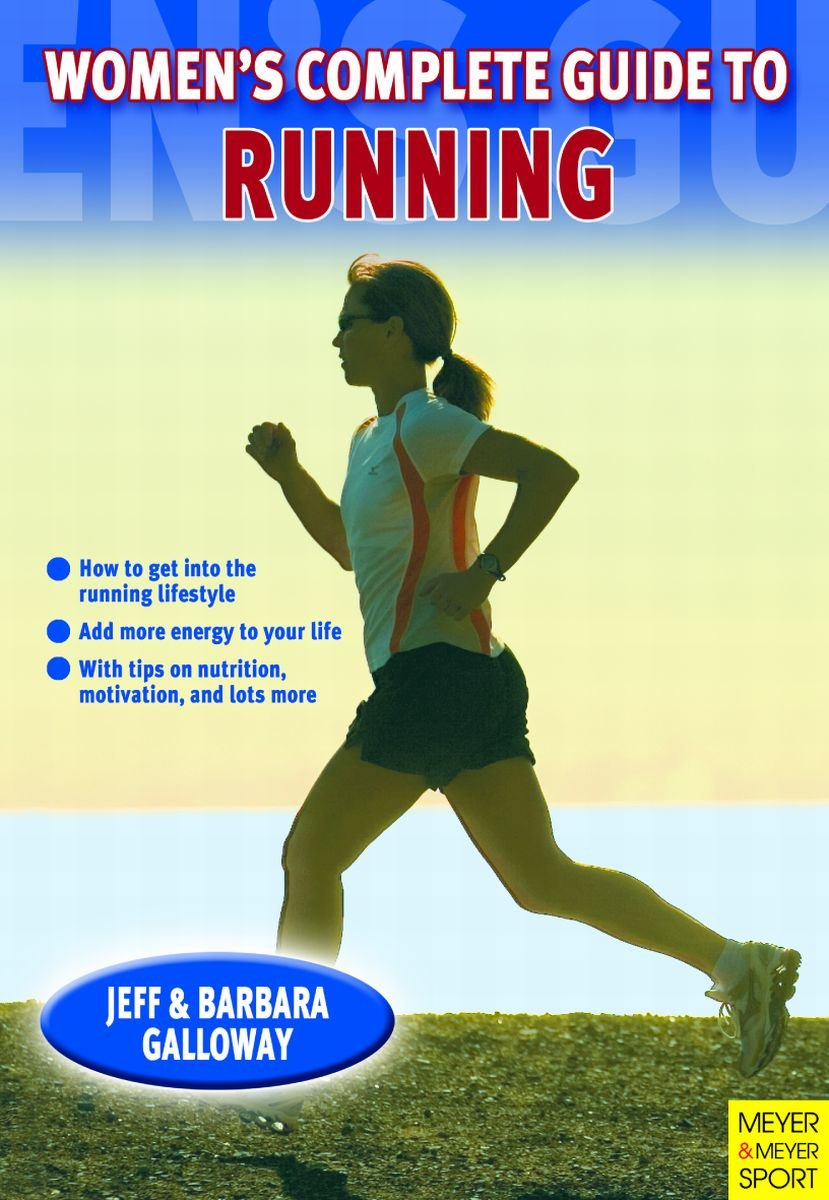 Women's Complete Guide to Running: Jeff Galloway, Barbara Galloway:  9781841262055: Amazon.com: Books