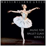 Greco: Music for Ballet Class, Series 2