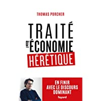 Traité d'économie hérétique: Pour en finir avec le discours dominant