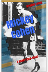 Mobster Mickey Cohen: A Novel (1918-1942) Kindle Edition
