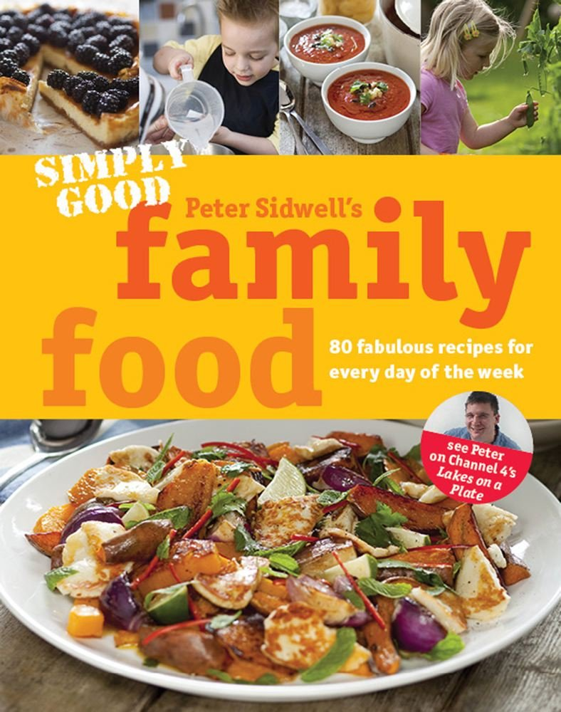 Simply good family food amazon peter sidwell 9780857203144 simply good family food amazon peter sidwell 9780857203144 books forumfinder Images