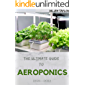THE ULTIMATE GUIDE TO AEROPONICS 2021--2022: Everything You Need To Know About Aeroponics