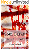 Soul Break: Part 02 of 02 (Tiny Tales Book 3)