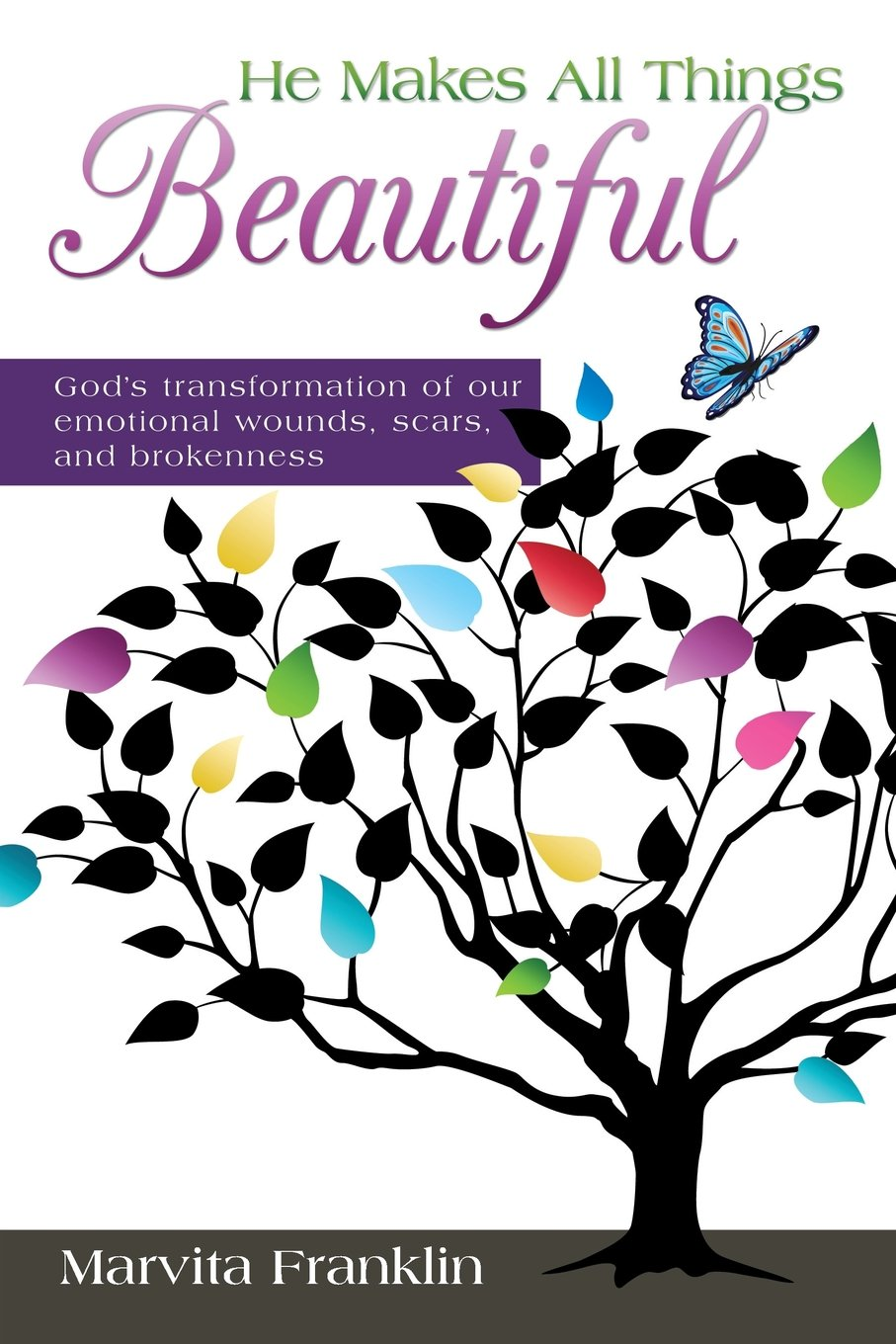 Download He Makes All Things Beautiful: God's Transformation of Our Emotional Wounds, Scars, and Brokenness pdf