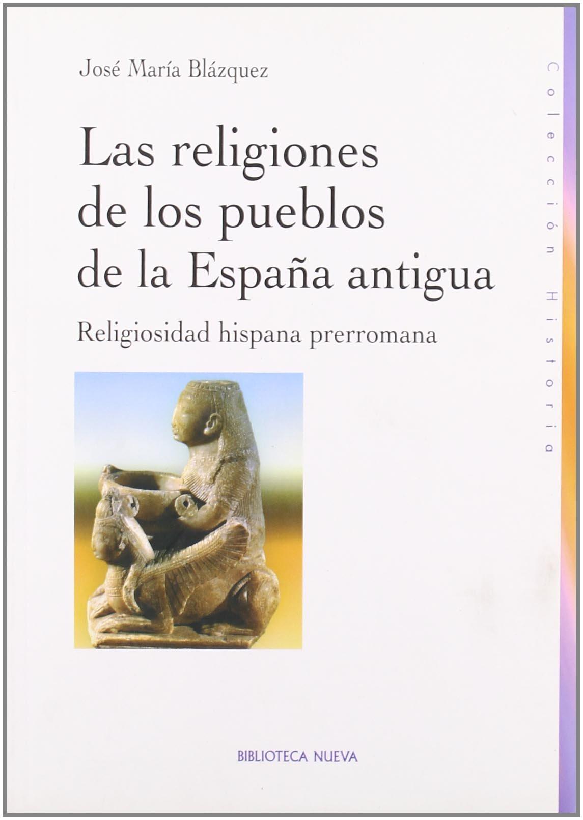 Las religiones de los pueblos de la España antigua: Religiosidad ...