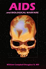 AIDS and Biological Warfare: AIDS and Biological Warfare-- What they are not telling you Paperback