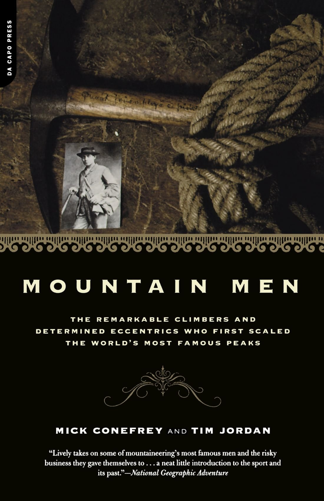 Mountain Men: The Remarkable Climbers And Determined Eccentrics Who First Scaled The World's Most Famous Peaks