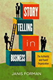 Storytelling in Business: The Authentic and Fluent Organization