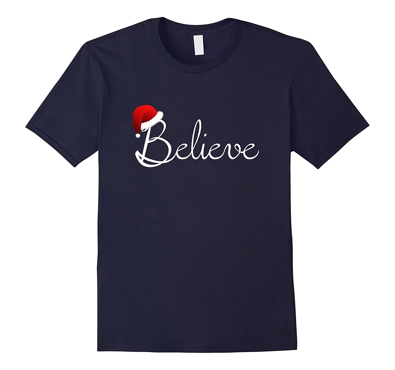 Believe Christmas Shirt - Best Santa Christmas Tee-T-Shirt