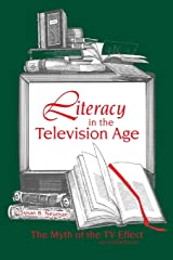 Literacy in the Television Age: The Myth of the TV Effect, 2nd Edition Paperback