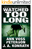 Watched Too Long: A Thriller (Val Ryker series Book 4) (English Edition)
