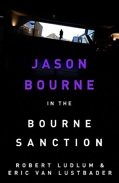 Robert Ludlums The Bourne Legacy: The Bourne Saga: Book ...