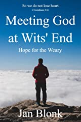 Meeting God at Wits' End: Hope for the Weary Kindle Edition