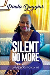 Silent No More: (Unapologetically Me) Paperback