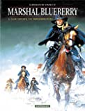 Marshal Blueberry, tome 1 : Sur ordre de Washington