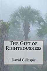 The Gift of Righteousness Kindle Edition