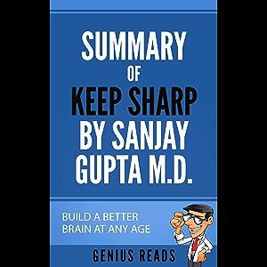 Summary of Keep Sharp by Sanjay Gupta: Build a Better Brain at Any Age