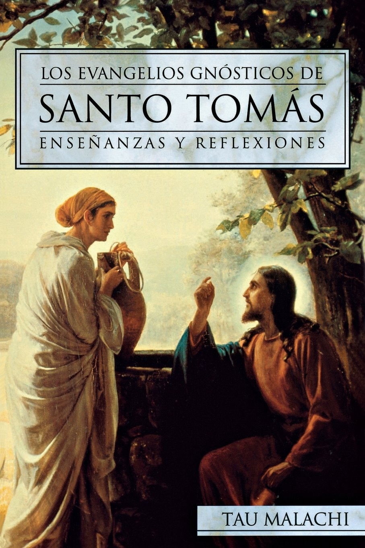 Los Evangelios Gnósticos de Santo Tomás: Enseñanzas y Reflexiones (Gnostic (Spanish)) (Spanish Edition): Tau Malachi: 9780738708355: Amazon.com: Books