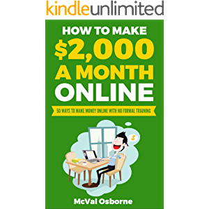 How to Make $2,000 a Month Online: 50 ways to make money online with no formal training