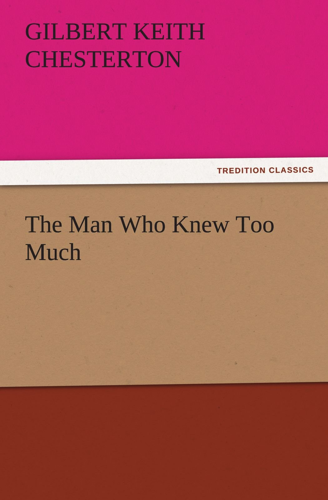Read Online The Man Who Knew Too Much (TREDITION CLASSICS) ebook