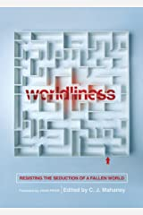 Worldliness (Redesign): Resisting the Seduction of a Fallen World Paperback