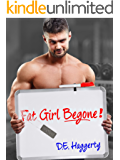 Fat Girl Begone!: A Billionaire Romantic Comedy