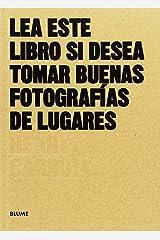 Lea este libro si desea tomar buenas fotografías de lugares (Les este libro...) (Spanish Edition) Paperback