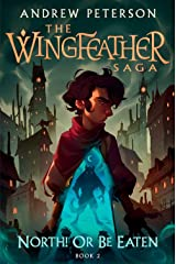 North! Or Be Eaten (The Wingfeather Saga) Hardcover