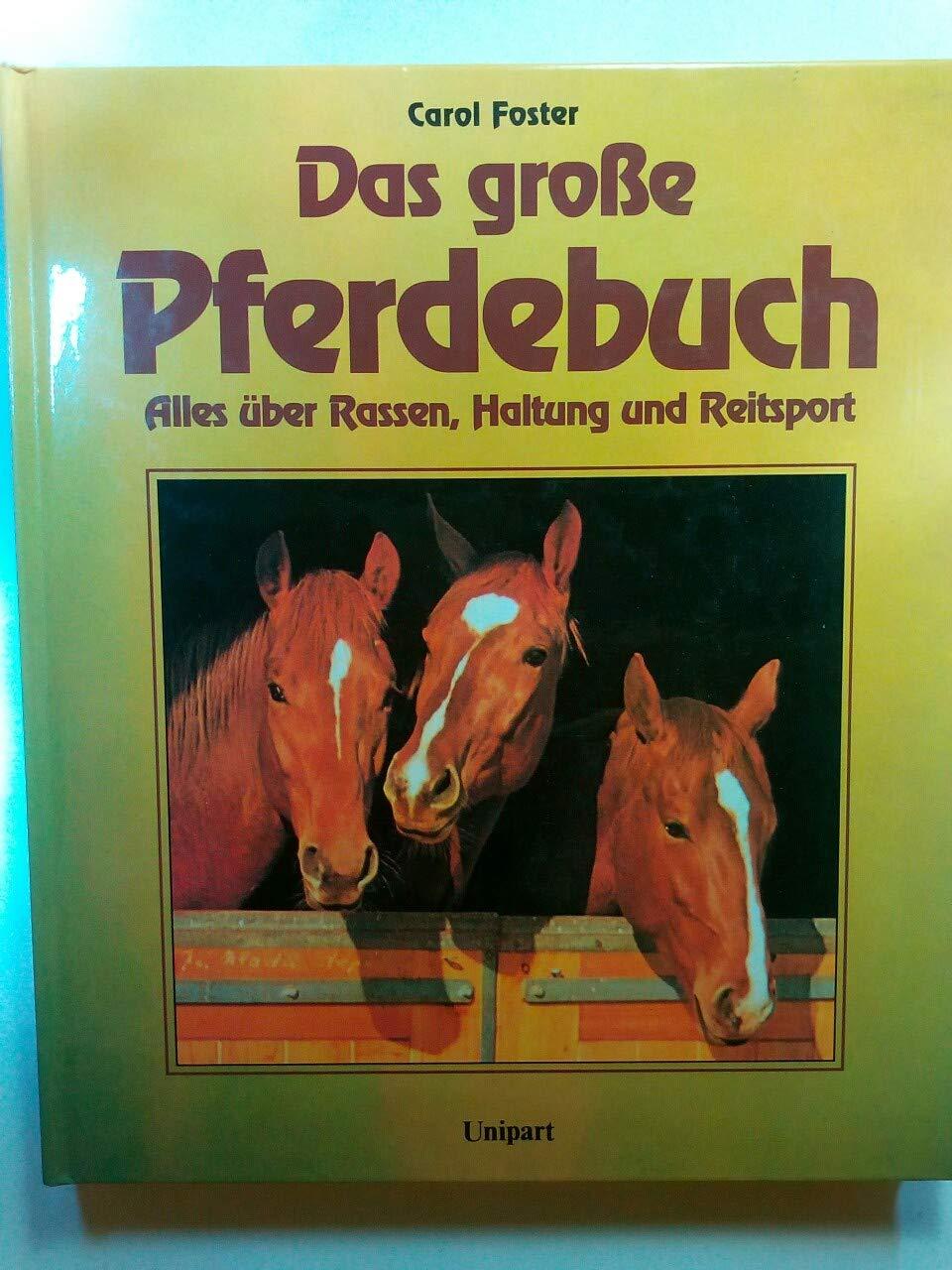 Das grosse Pferdebuch : alles über Rassen, Haltung und Reitsport.