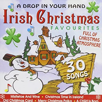 A drop in your hand 30 irish christmas favourites amazon music a drop in your hand 30 irish christmas favourites m4hsunfo