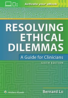 Resolving Ethical Dilemmas: A Guide for Clinicians: 9781451176407