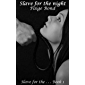 Slave for the Night: Hardcore BDSM erotica (Slave for the . . . . Book 1) (English Edition)